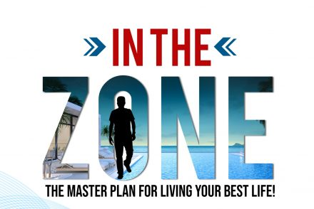 #InTheZone: The Master Plan for Living Your Best Life!